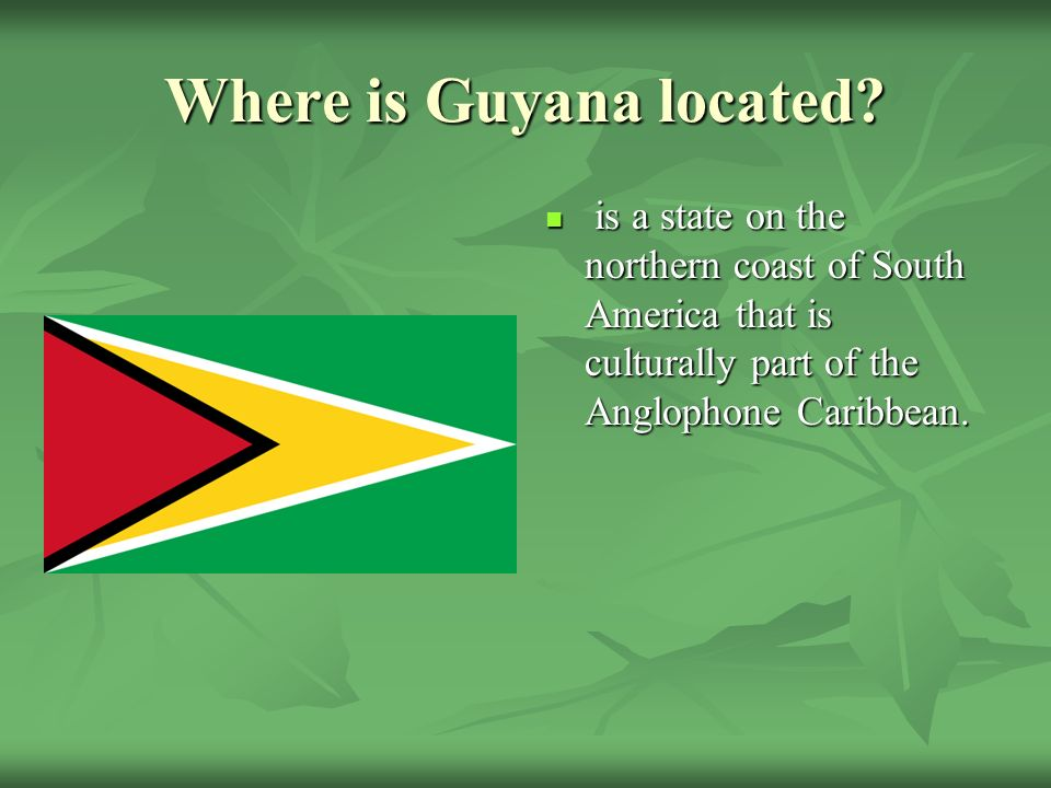 Guyana Researched Via Ppt Video Online Download - Where is guyana