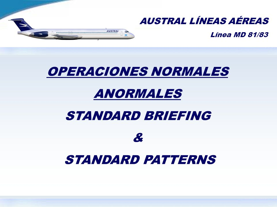 OPERACIONES NORMALES ANORMALES STANDARD BRIEFING & STANDARD PATTERNS