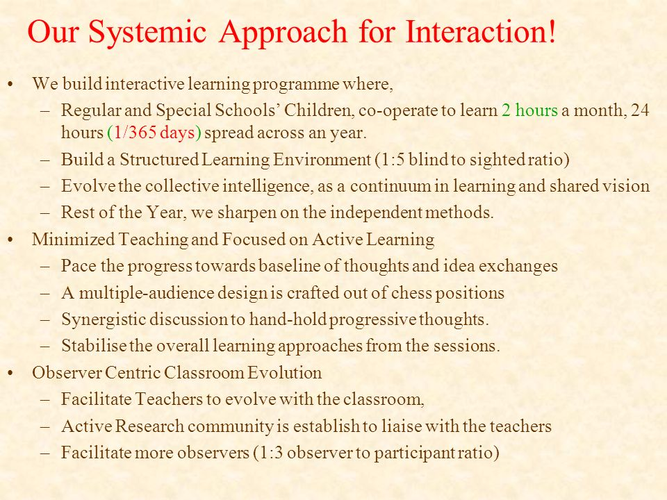 Our Systemic Approach for Interaction!
