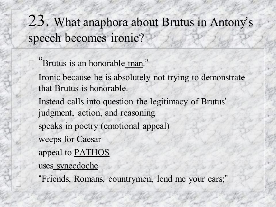 a description of brutus as an honorable man Below is an essay on brutus is an honorable man from anti essays, your source for research papers, essays, and term paper examples julius caesar is a play wrote by shakespeare that tells the story of a man who is worshipped as a god, and the treason of his own friends.