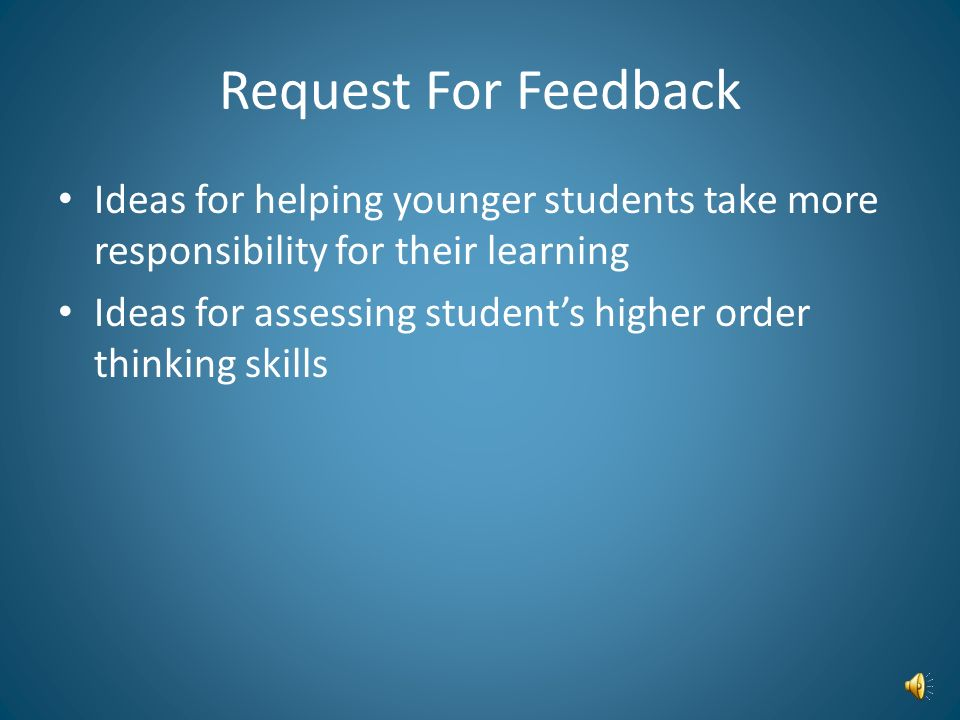 Request For Feedback Ideas for helping younger students take more responsibility for their learning.