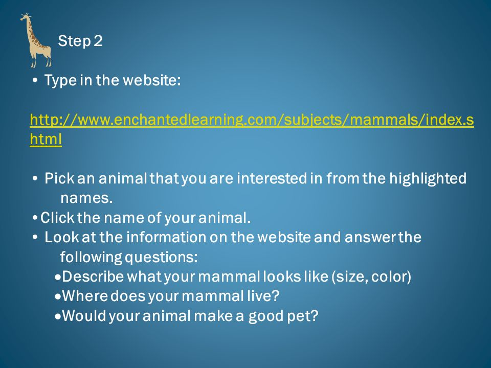 Step 2 Type in the website: http://www.enchantedlearning.com/subjects/mammals/index.shtml.