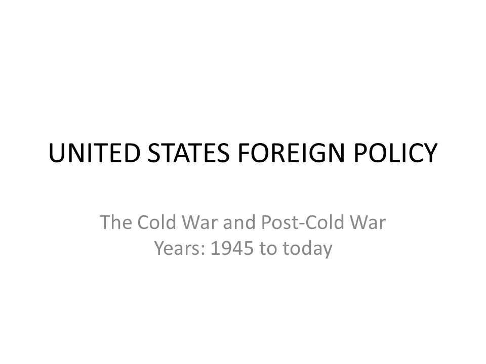 The united states foreign policy