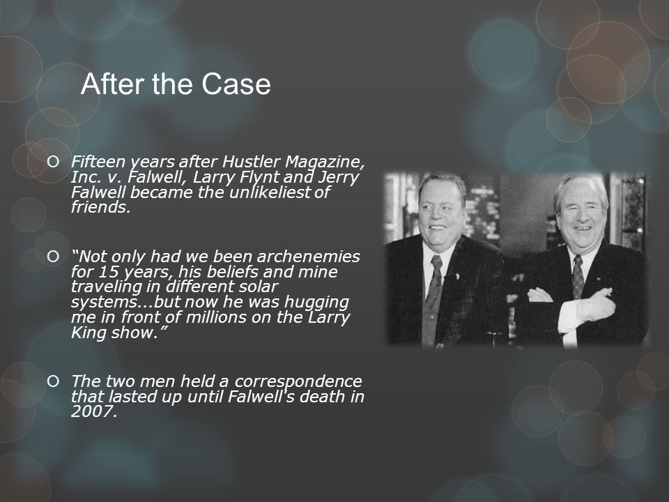 legal case hustler vs falwell What is your favourite case my favourite legal case is hustler magazine v falwell, a united states supreme court decision from 1988 the case is probably best known as the climax to the biopic the people v larry flynt the opposing parties, jerry falwell and larry flynt, were notorious characters and.