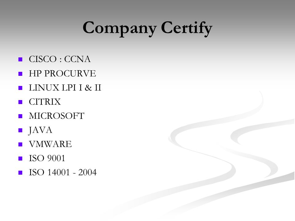 Company Certify CISCO : CCNA HP PROCURVE LINUX LPI I & II CITRIX