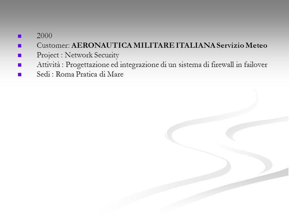 2000 Customer: AERONAUTICA MILITARE ITALIANA Servizio Meteo. Project : Network Security.
