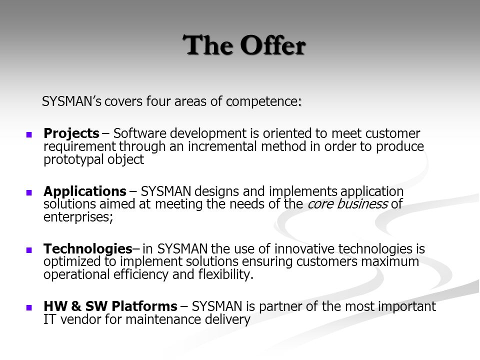 The Offer SYSMAN's covers four areas of competence: