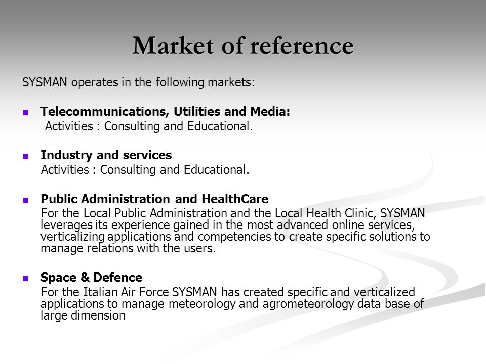 Market of reference SYSMAN operates in the following markets: