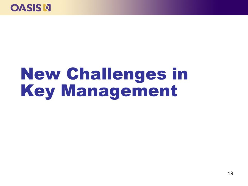 New Challenges in Key Management