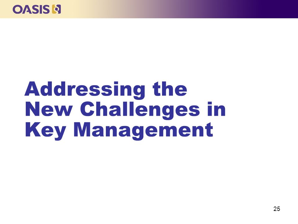 Addressing the New Challenges in Key Management