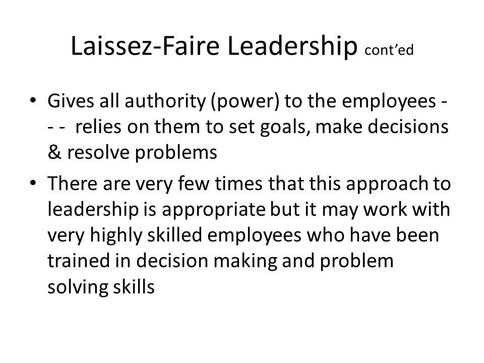 Laissez-Faire Leadership cont'ed