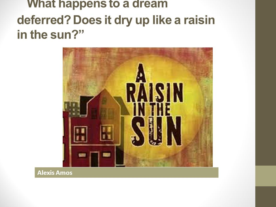Raisin In The Sun Essay Dream Deferred