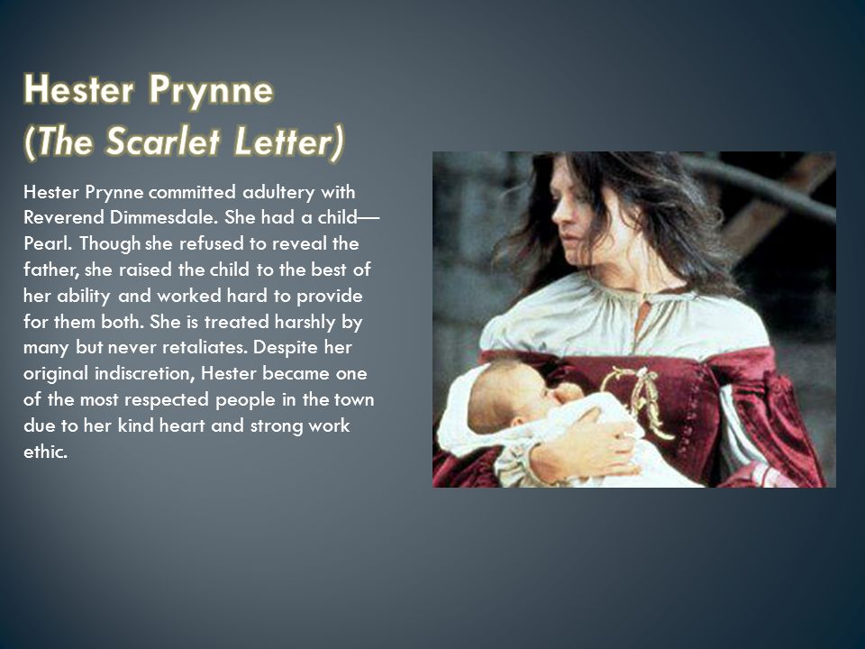 the scarlet letter and adulteress hester Hester prynne committed adultery with a colonial town's preacher, dimmesdale she was convicted and sentenced to wear a scarlet a on her chest for the.