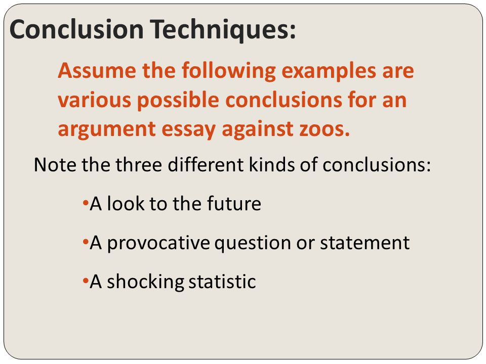 argumentative writing conclusions ppt  6 conclusion techniques