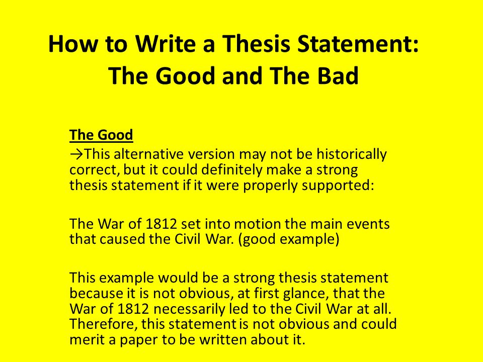 A poor thesis statement helps guide the rest of your paper