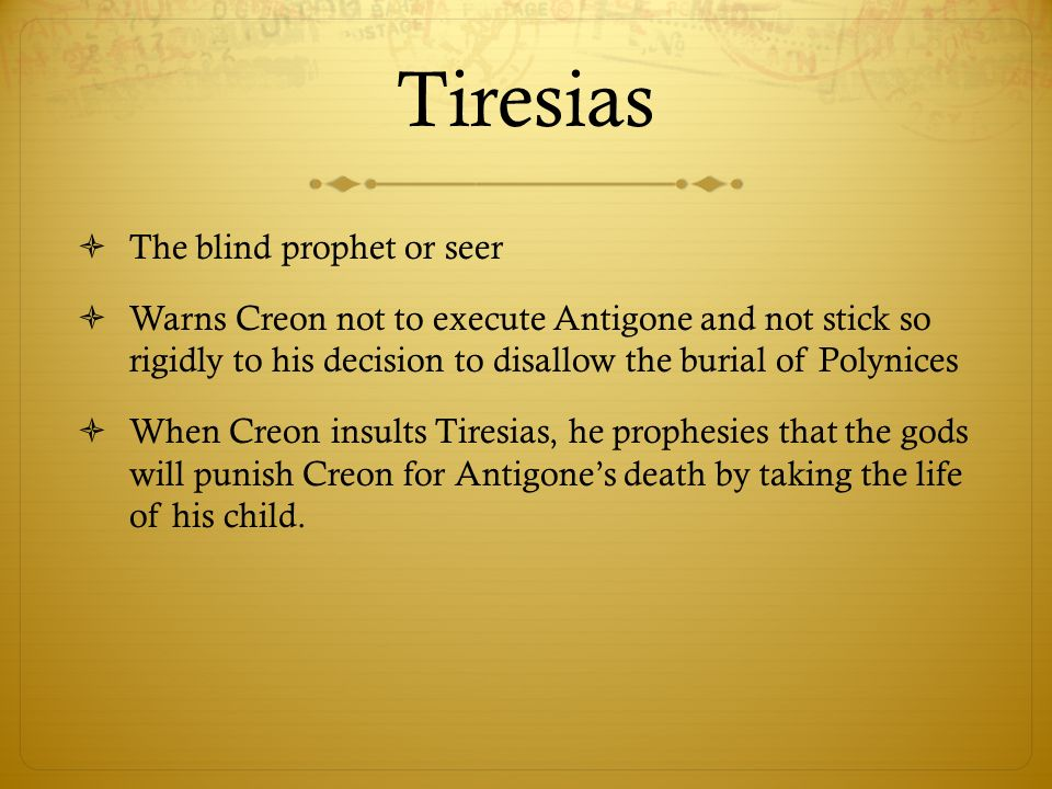 """tiresias acts in both antigone and (two words) 12 ismene does not  ______, who attacks wealth"""" (same word) down  ismene tells creon that antigone is his__________ ______ ______ to."""