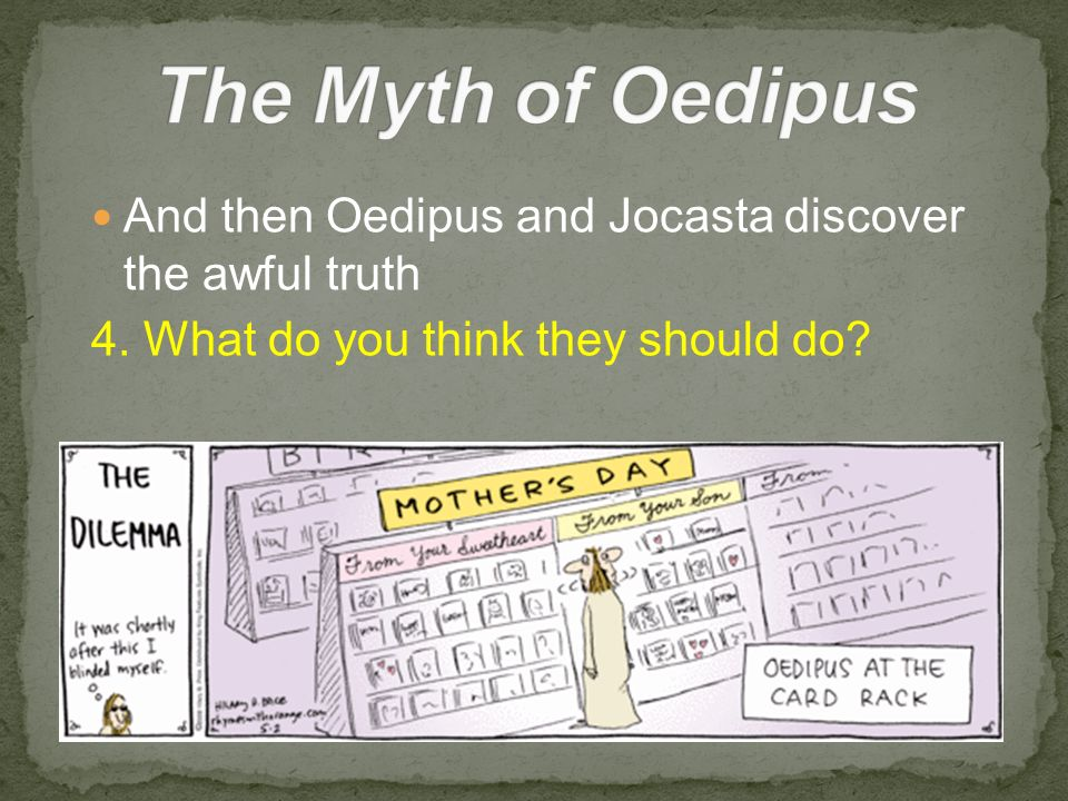 the truth of oedipus The willingness to ignore the truth when oedipus and jocasta begin to get close to the truth about laius's murder, in oedipus the king, oedipus fastens onto a detail in the hope of exonerating himself.
