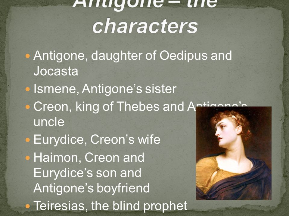 compare portrayal creon oedipus king and antigone Eurydice's husband and haemon's parent are what is true about creon in the plays antigone and  oedipus re of theban king creon creon is antigone's uncle.