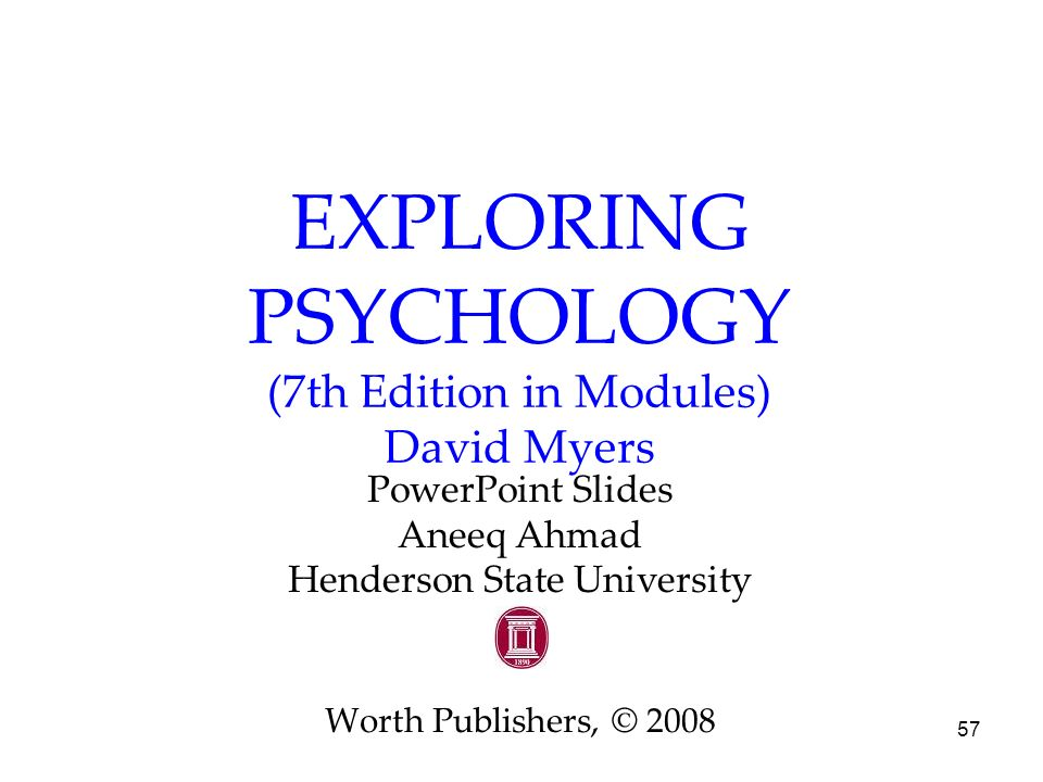 exploring psychology david myers Exploring psychology: edition 10 - ebook written by david g myers, c nathan dewall read this book using google play books app on your pc, android, ios devices download for offline reading, highlight, bookmark or take notes.