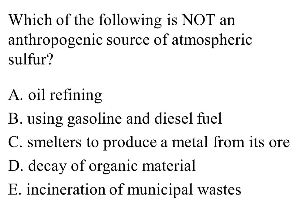 Which of the following is NOT an anthropogenic source of atmospheric sulfur.