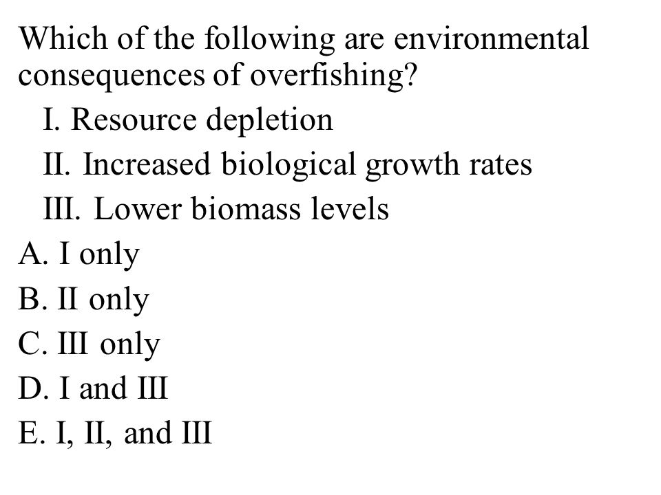 Which of the following are environmental consequences of overfishing.
