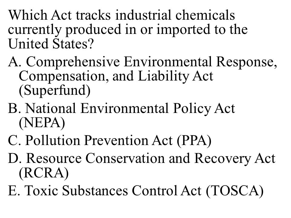Which Act tracks industrial chemicals currently produced in or imported to the United States.