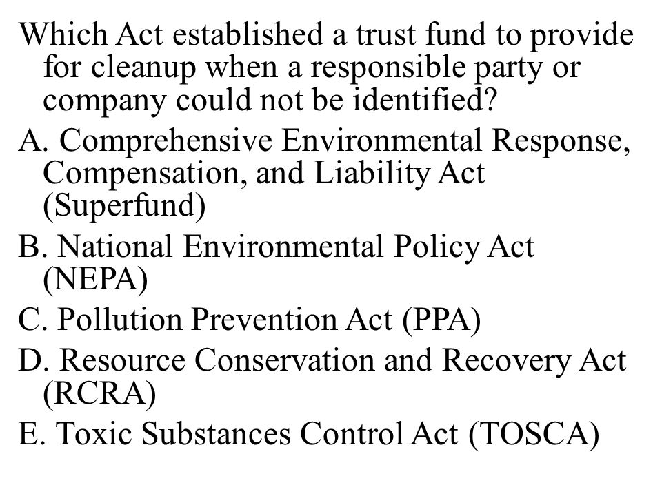 Which Act established a trust fund to provide for cleanup when a responsible party or company could not be identified.