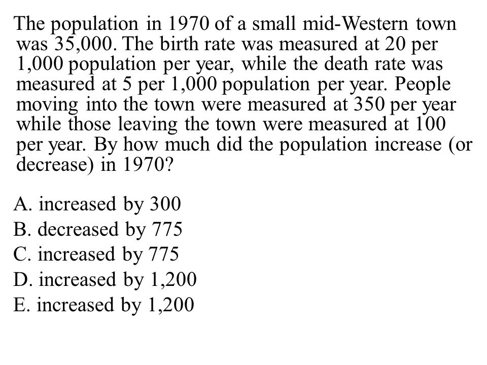The population in 1970 of a small mid-Western town was 35,000