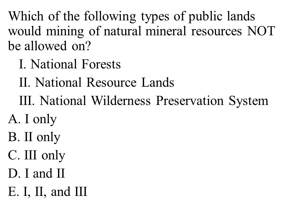 Which of the following types of public lands would mining of natural mineral resources NOT be allowed on.