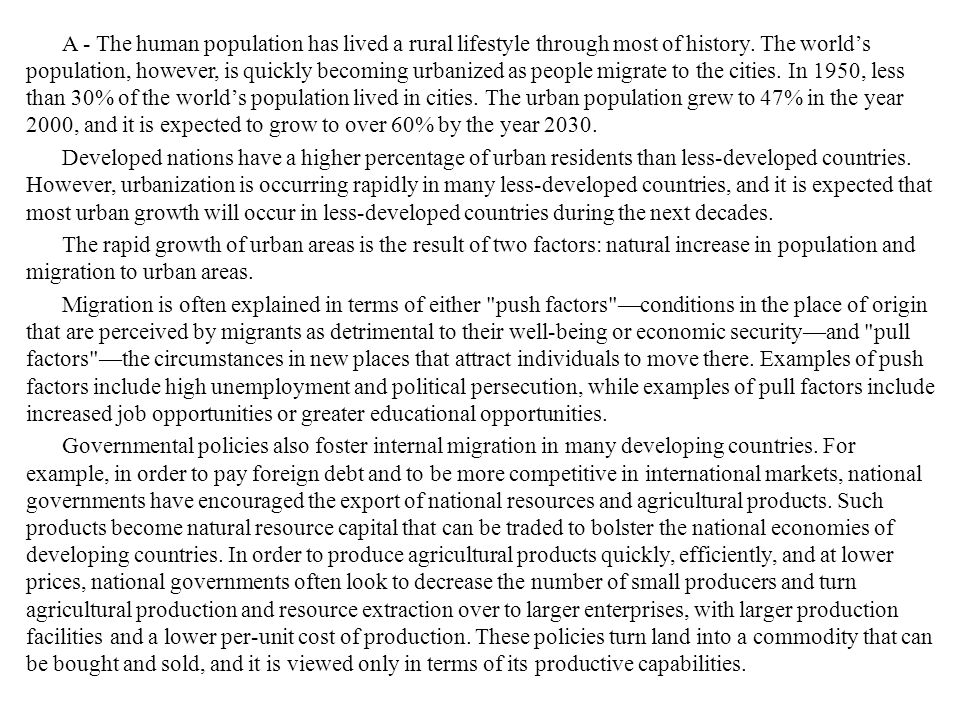 A - The human population has lived a rural lifestyle through most of history.