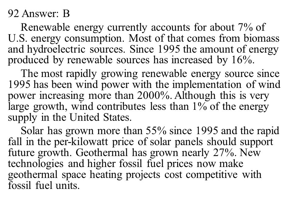 92 Answer: B Renewable energy currently accounts for about 7% of U. S