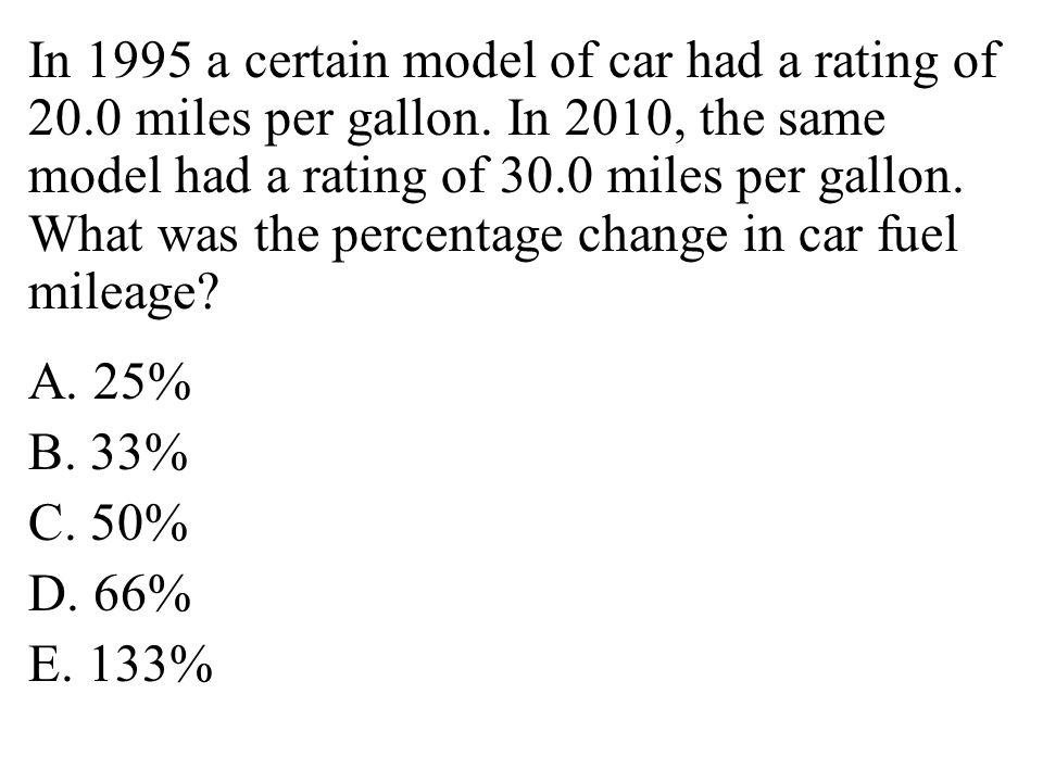 In 1995 a certain model of car had a rating of 20. 0 miles per gallon