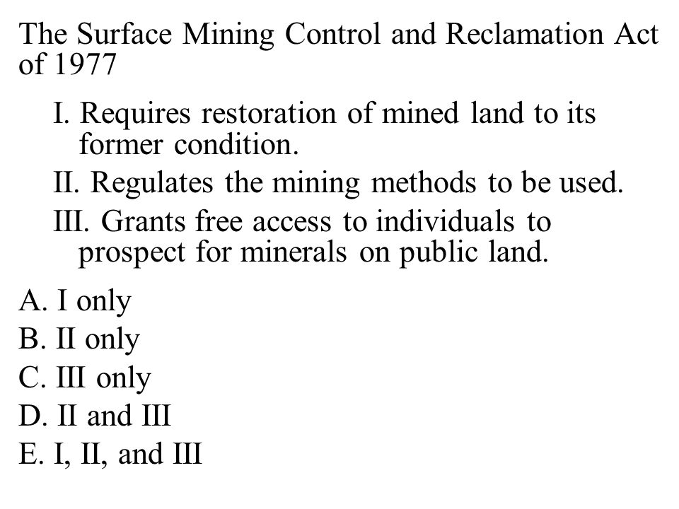 The Surface Mining Control and Reclamation Act of 1977 I