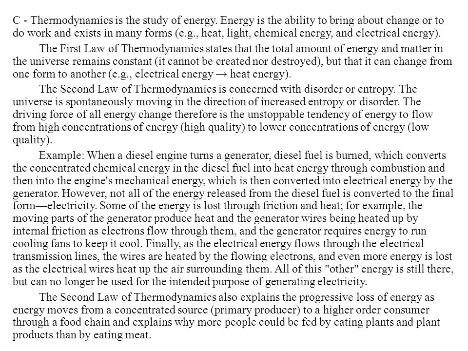 C - Thermodynamics is the study of energy