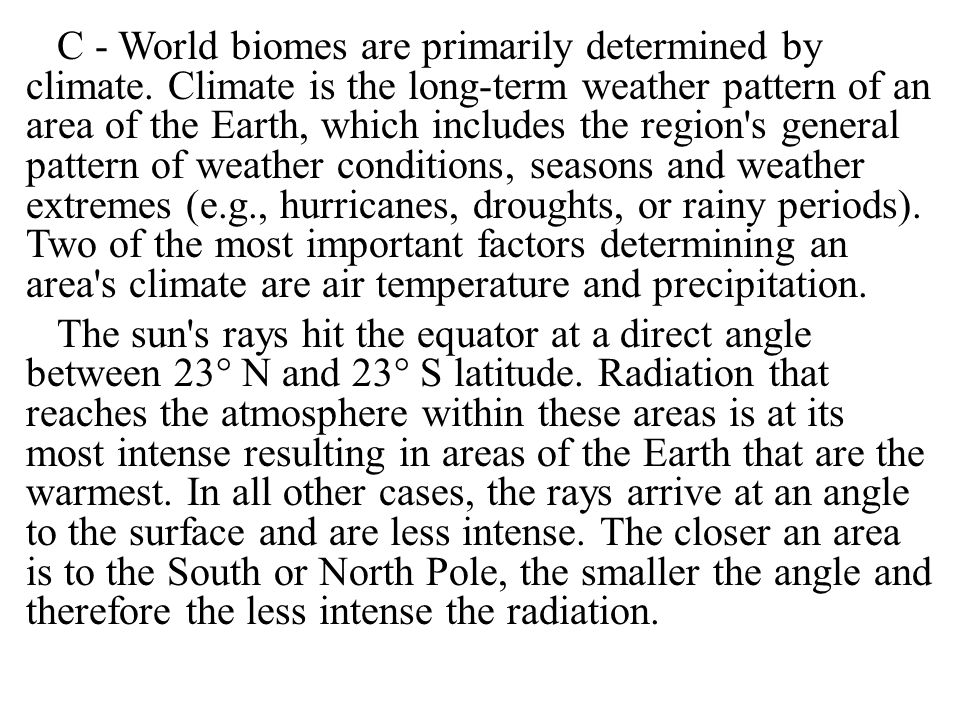 C - World biomes are primarily determined by climate