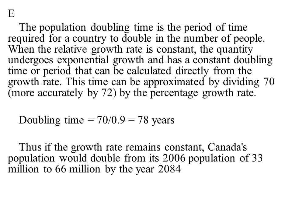 E The population doubling time is the period of time required for a country to double in the number of people.
