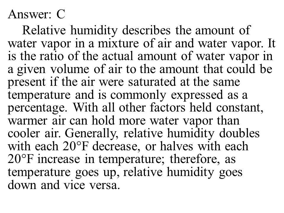 Answer: C Relative humidity describes the amount of water vapor in a mixture of air and water vapor.