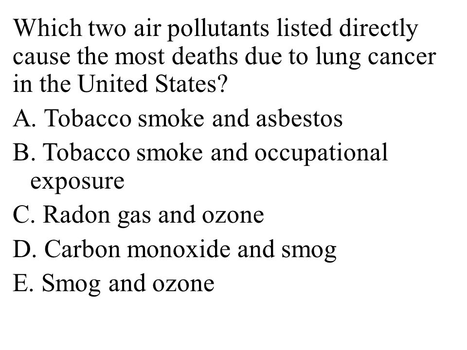 Which two air pollutants listed directly cause the most deaths due to lung cancer in the United States.