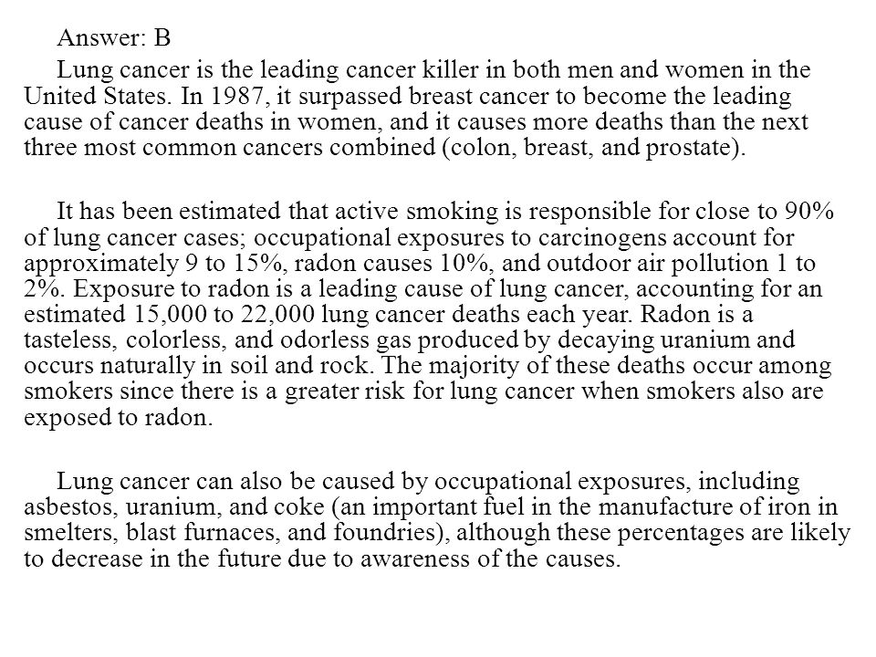 Answer: B Lung cancer is the leading cancer killer in both men and women in the United States.