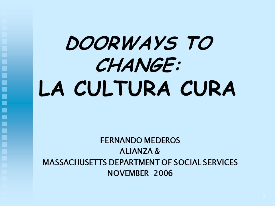 DOORWAYS TO CHANGE: LA CULTURA CURA