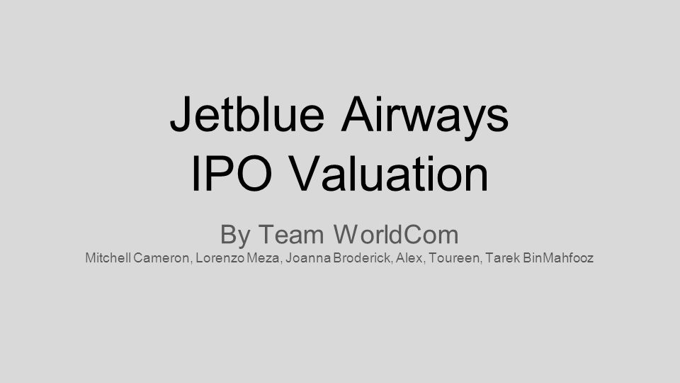 Jetblue Airways Ipo Valuation Ppt Video Online Download