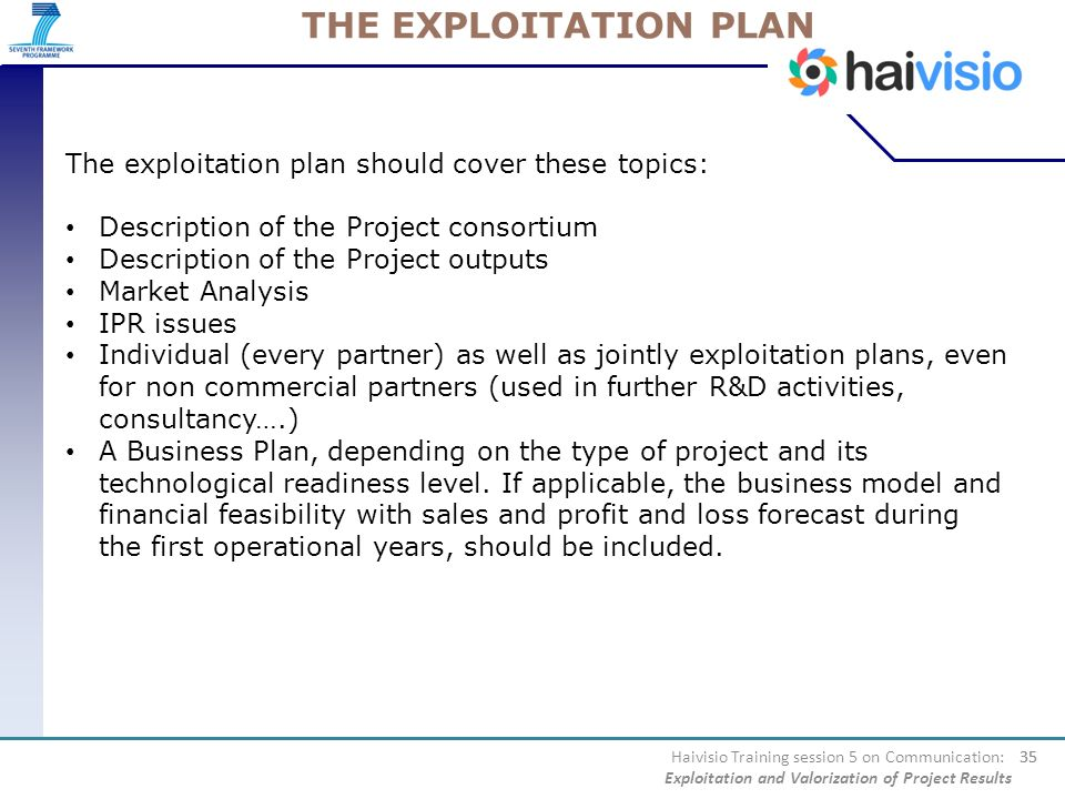THE EXPLOITATION PLAN The exploitation plan should cover these topics: