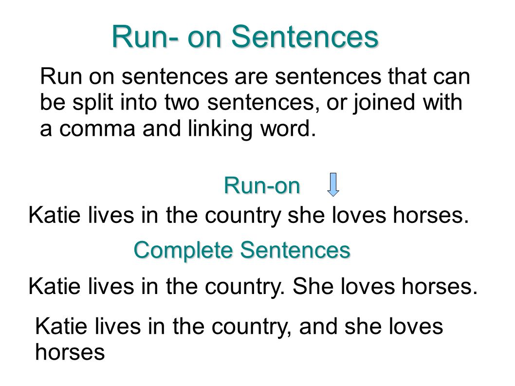 Compound and complex sentences ppt download run on sentences run on sentences are sentences that can be split into two sentences robcynllc Images