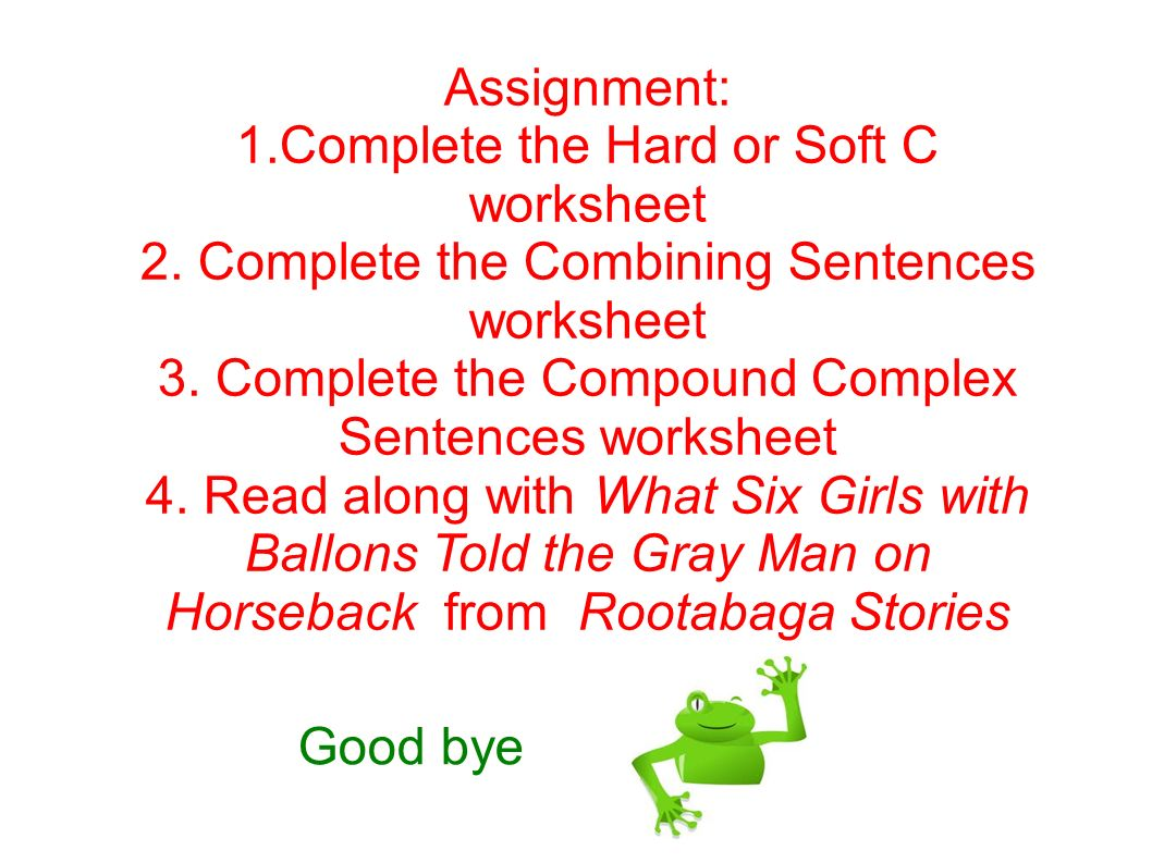 Compound and Complex Sentences ppt download – Hard and Soft C Worksheets