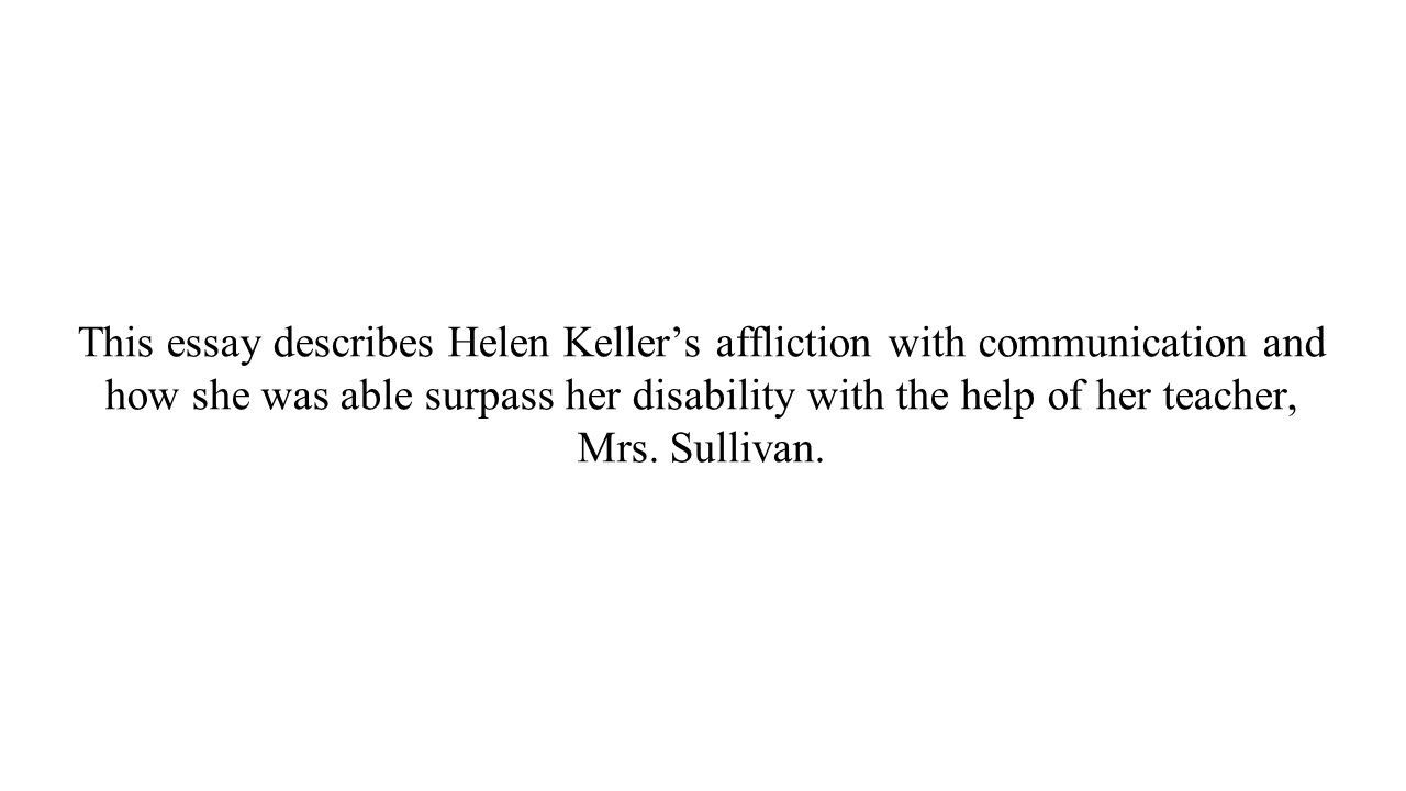 unit one readings by tara and sydney ppt  this essay describes helen keller s affliction communication and how she was able surpass her disability