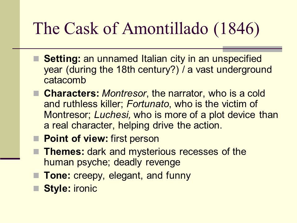 a critical analysis of edgar allan poes the cast of amontillado Edgar allan poe's short story the cask of amontillado is known for its outstanding use of situational, verbal and dramatic irony it becomes evident in the first.