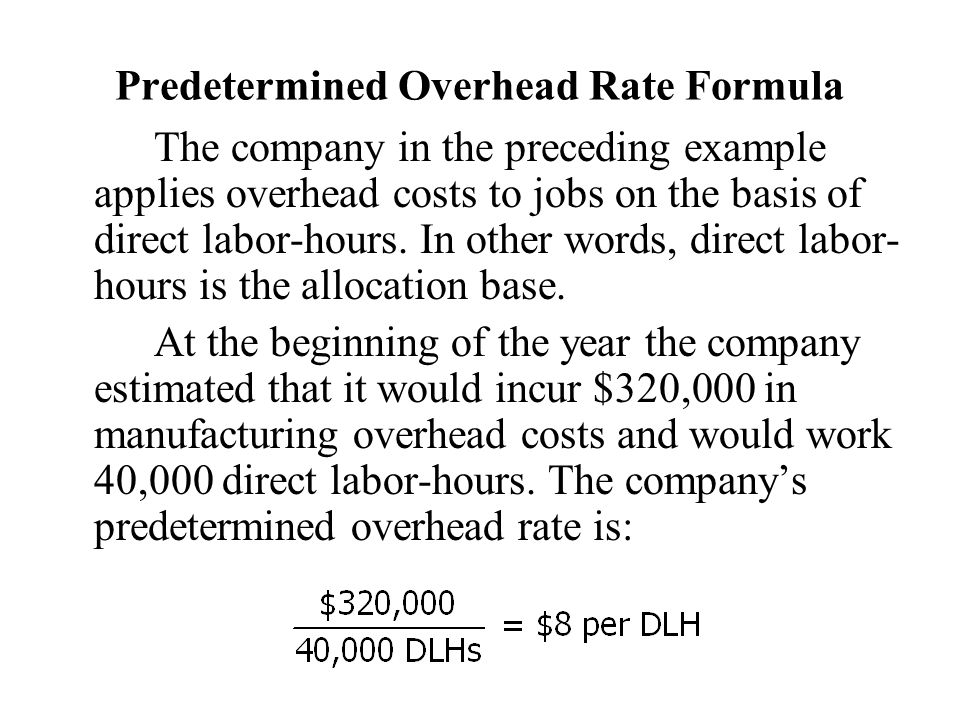 predetermined overhead rates example How to calculate predetermined overhead rate machine hours  the previous  example identified the predetermined overhead rate for.