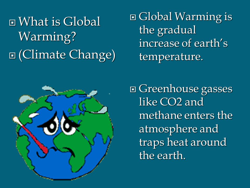 glabalization and climate change Global warming — the gradual heating of earth's surface, oceans and atmosphere — is one of the most vexing environmental issues of our time.