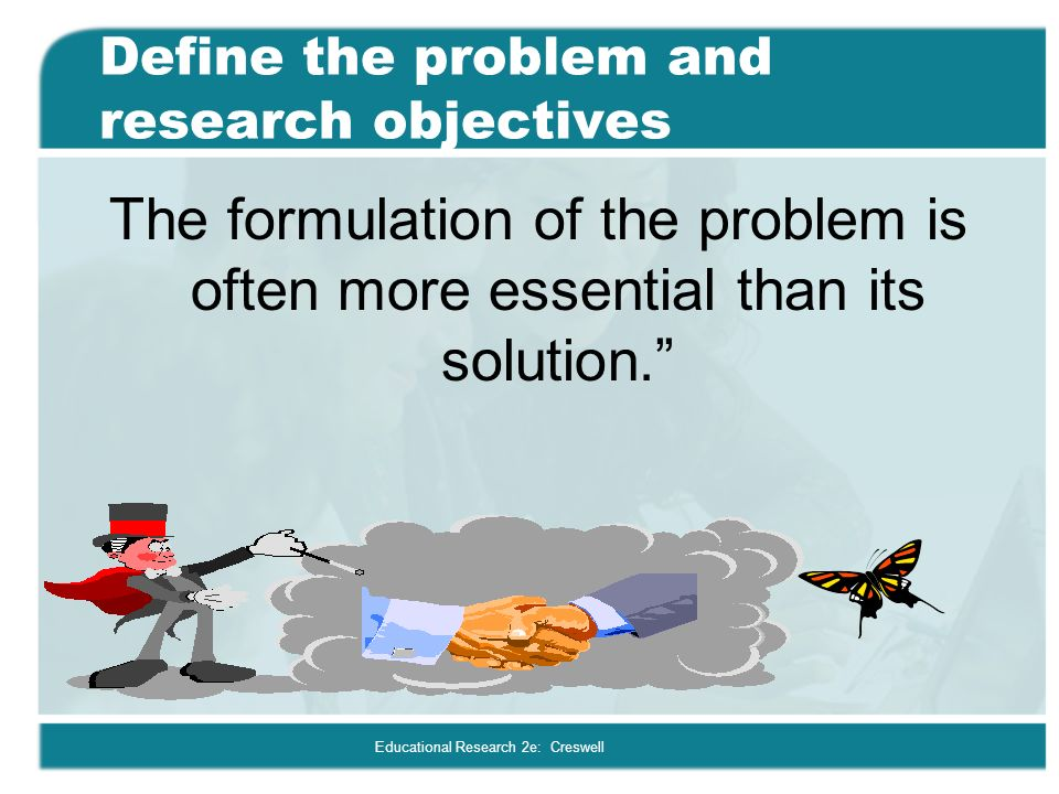 defining research problem and setting objectives Chapter 2: research problem and objectives  justification of the research problem/research objectives in order to provide the legal basis for defining its.