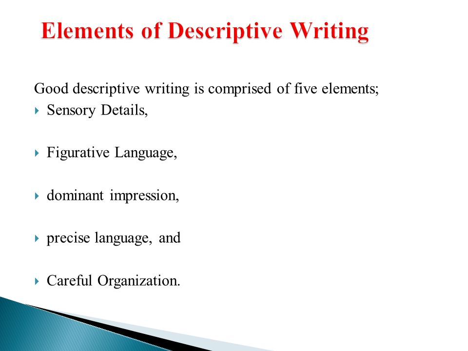 elements of descriptive essay writing Help your child write a descriptive essay in every grade and learn tips on how to write a descriptive essay home how it works tips on writing a descriptive essay.